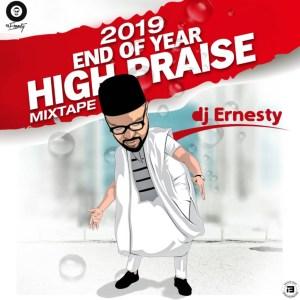 DJ Ernesty - 2019 End Of Year High Praise Mixtape